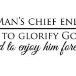 What is the Chief End of Man?