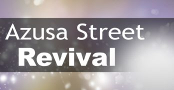 First Hand Accounts of Azusa Revival-Part 2